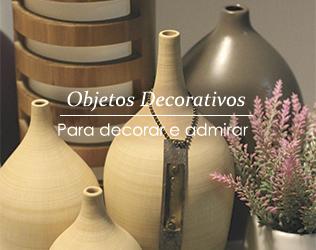 Objetos Decorativos para decorar e admirar